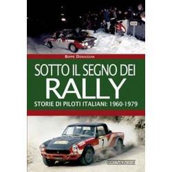 Sotto il segno dei rally - Storie di piloti italiano : 1960-1979
