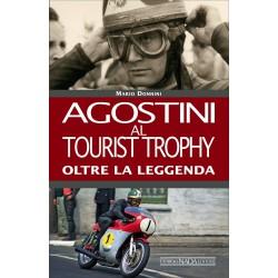 Agostini al Tourist Trophy - Oltre la leggenda