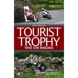 Tourist Trophy - Vive chi rischia