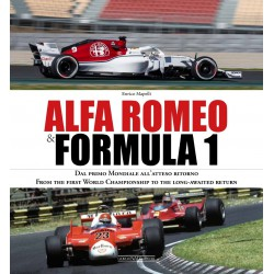 Alfa Romeo & Formula 1 - Dal primo mondiale all\'atteso ritorno/From the first world championship to the long-awaited return