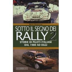 Sotto il segno dei rally 2 - Storie di piloti italiani dal 1980 ad oggi