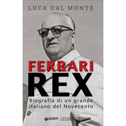 Ferrari Rex - Biografia di un grande italiano del Novecento
